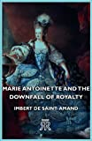 Marie Antoinette and the Downfall of Roy, Imbert De Saint- Amand, 1406726737