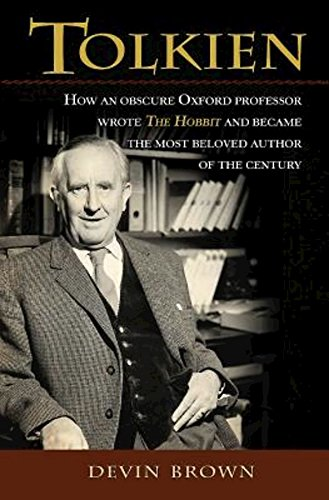 Tolkien: How an Obscure Oxford Professor Wrote The Hobbit and Became the Most Beloved Author of the Century pdf epub