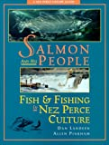 Salmon and His People Vol. 2 : Fish and Fishing in Nez Perce Culture, Landeen, Dan, 1881090337