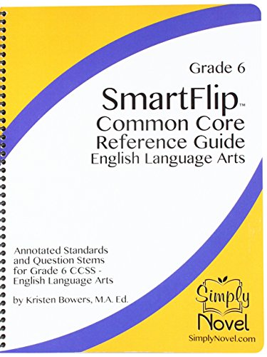 SmartFlip Common Core Reference Guide Grade 6 - Question Stems for Teaching Using the Common Core