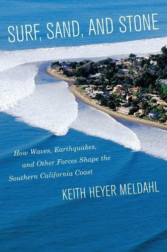 Surf, Sand, and Stone: How Waves, Earthquakes, and Other Forces Shape the Southern California Coast