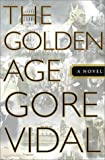 The Golden Age, Gore Vidal, 0385500750