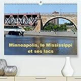 Minneapolis, le Mississippi et ses lacs 2020: Minneapolis la cite aux dix mille lacs (Calvendo Places) (French Edition)
