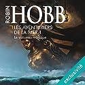 Le vaisseau magique (Les aventuriers de la mer 1) | Livre audio Auteur(s) : Robin Hobb Narrateur(s) : Vincent de Boüard