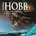 Le vaisseau magique (Les aventuriers de la mer 1)   Robin Hobb
