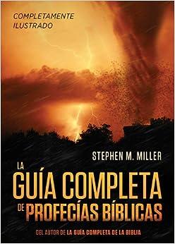 Amazon.com: La guía completa de profecías bíblicas: Un completísimo material de referencia con