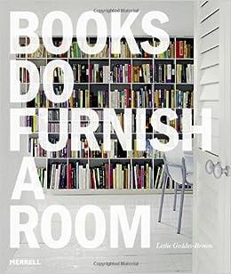 Books Do Furnish A Room Leslie Geddes Brown 9781858944913 Amazon Com Books