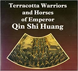 Terracotta Warriors and Horses of Emperor Qin Shi Huang