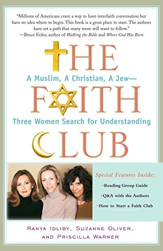 The Faith Club: A Muslim, A Christian, A Jew-- Three Women Search for Understanding by Ranya Idliby (Faith Club)