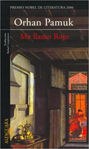 Me Llamo Rojo (Spanish Edition): Orhan Pamuk: 9789870405931: Amazon.com: Books