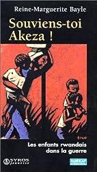 Souviens-toi Akeza ! : Les enfants rwandais dans la guerre