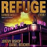 Darkness Falls: Refuge, Book 2 | Jeremy Bishop,Daniel S. Boucher