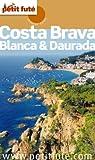 Costa Brava, Blanca et Daurada par Le Petit Futé