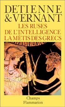 Les ruses de l'intelligence. La mètis des Grecs par Detienne