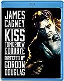 Kiss Tomorrow Goodbye [Blu-ray]
