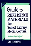 Guide to Reference Materials for School Library Media Centers, Barbara Ripp Safford, 1563085453
