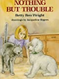 Nothing but Trouble, Betty Ren Wright, 0823411753