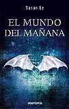 world after susan ee - El mundo del mañana (Versión Hispanoamericana) (El fin de los tiempos) (Spanish Edition)