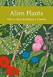 Alien Plants (Collins New Naturalist Library)