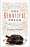 #9: One Beautiful Dream: The Rollicking Tale of Family Chaos, Personal Passions, and Saying Yes to Them Both