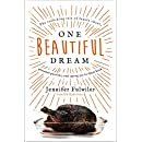 One Beautiful Dream: The Rollicking Tale of Family Chaos, Personal Passions, and Saying Yes to Them Both