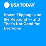 House Flipping Is on the Rebound — and That's Not Good for Everyone | Paul Davidson