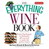 The Everything Wine Book: From Chardonnay to Zinfandel, All You Need to Make the Perfect Choice (Everything®)