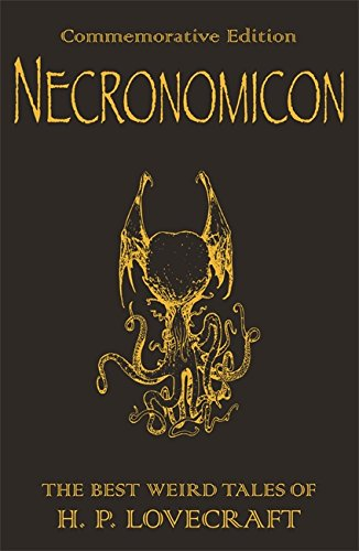 Necronomicon: The Best Weird Tales of H.P. Lovecraft (Commemorative Edition)