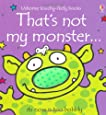 That's Not My Monster...(Usborne Touchy-Feely Books)