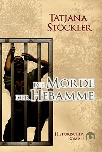 Die Morde der Hebamme: Historischer Roman