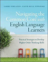 Navigating the Common Core with English Language Learners: Developing Higher-Order Thinking Skills (J-B Ed: Survival Guides)