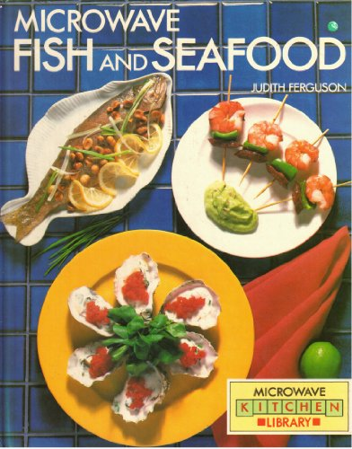 Microwave Fish & Seafood (Microwave Kitchen Library)