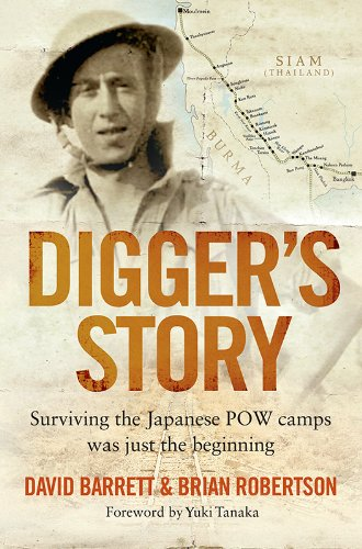 Book: Digger's Story - Surviving the Japanese POW Camps Was Just the Beginning by David Barrett & Brian Robertson