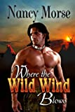 Where the Wild Wind Blows, Nancy Morse, 1484065026