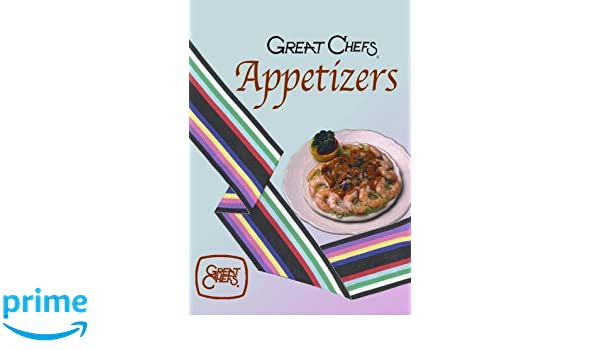 Amazon.com: Great Chefs Appetizers: John Beyer, John Shoup ...
