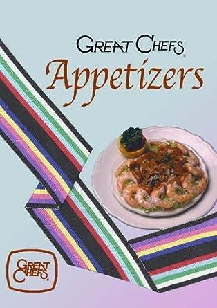 Amazon.com: Great Chefs Appetizers: John Beyer, John Shoup ...
