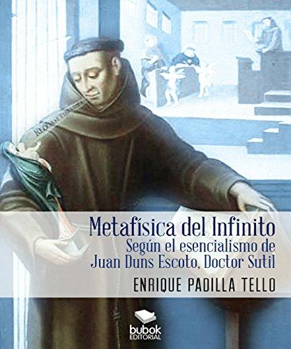 Metafísica del Infinito: Según el esencialismo de Juan Duns Escoto, Doctor Sutil (Spanish Edition)