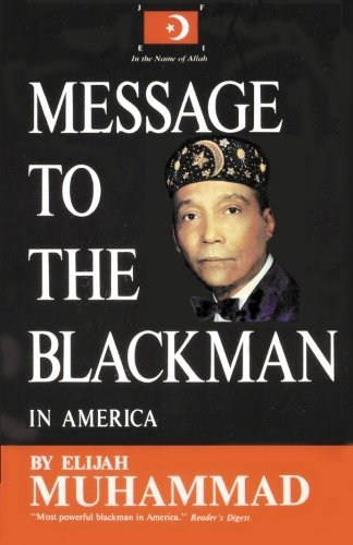 Message To The Blackman In America by Elijah Muhammad (2009-04-06)
