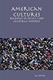 American Cultures: Readings in Social and Cultural History, Al Smith, 1435701607