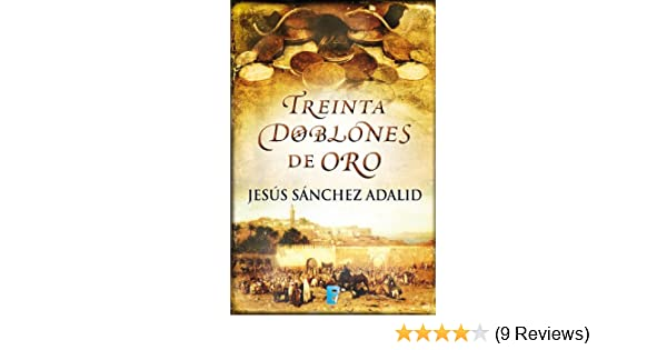 Amazon.com: Treinta doblones de oro (Spanish Edition) eBook: Jesús Sánchez Adalid, B de Books: Kindle Store
