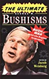 img - for The Ultimate George W. Bushisms: Bush at War (with the English Language) book / textbook / text book