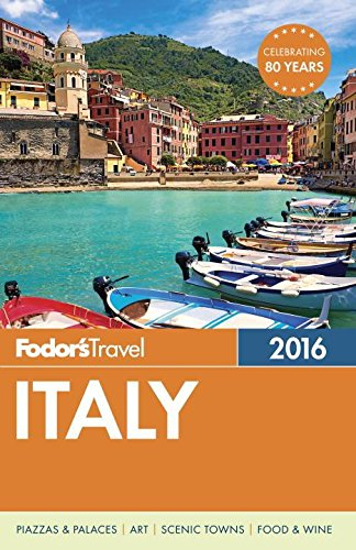 Fodor's Italy 2016 (Full-color Travel Guide) (Best Pasta Places In Rome)