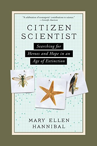 Citizen Scientist: Searching for Heroes and Hope in an Age of Extinction (English Edition)