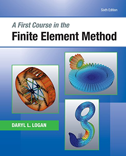 A First Course in the Finite Element Method (Activate Learning with these NEW titles from Engineering!)