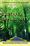 A Truthful Opportunity, Michael Kendall, 1439226164