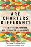 img - for Are Charters Different?: Public Education, Teachers, and the Charter School Debate (Education Politics and Policy) book / textbook / text book