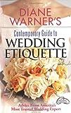 Diane Warner's Contemporary Guide to Wedding Etiquette, Diane Warner, 1564147614