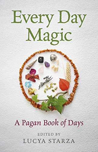 (Every Day Magic - A Pagan Book of Days: 366 Magical Ways To Observe The Cycle Of The Year)