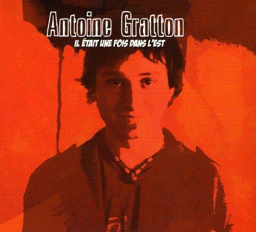 CD : Antoine Gratton - Il Etait Une Fois Dans L'est (Canada - Import)