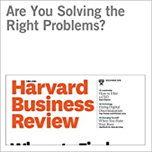 Are You Solving the Right Problems? Other by Thomas Wedell-Wedellsborg Narrated by Fleet Cooper